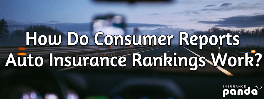 How Do Consumer Reports Auto Insurance Rankings Work?