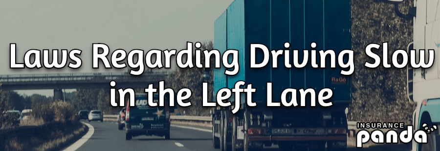 Laws Regarding Driving Slow in the Left Lane