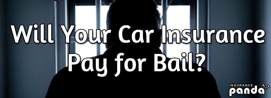 Will Your Car Insurance Pay for Bail?