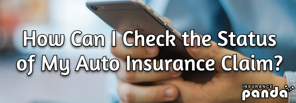 How Can I Check the Status of My Auto Insurance Claim?