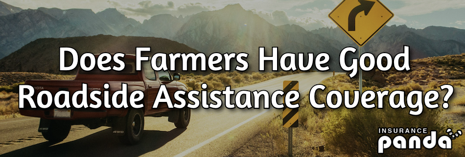 farmers roadside assistance coverage