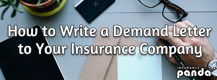 How to Write a Demand Letter to Your Insurance Company