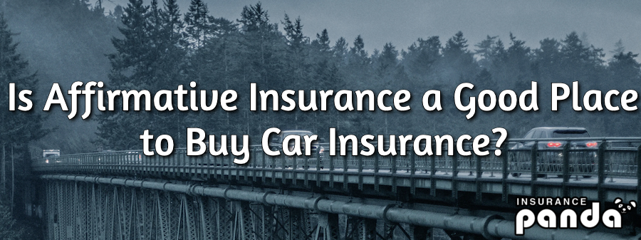 Is Affirmative Insurance a Good Place to Buy Car Insurance?