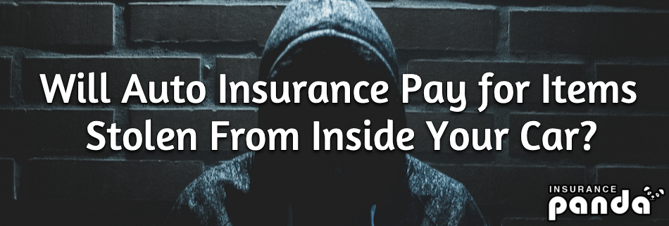 Will Auto Insurance Pay for Items Stolen From Inside Your Car?