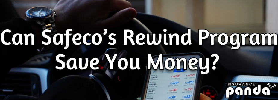 Can Safeco's Rewind Program Save You Money?