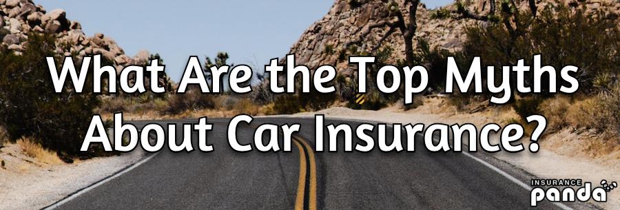 top auto insurance myths