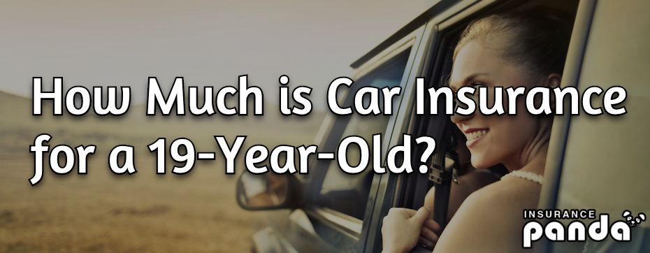 How Much is Car Insurance for a 19-Year-Old?