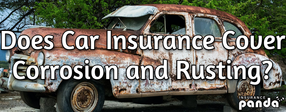 Does Car Insurance Cover Corrosion and Rusting?