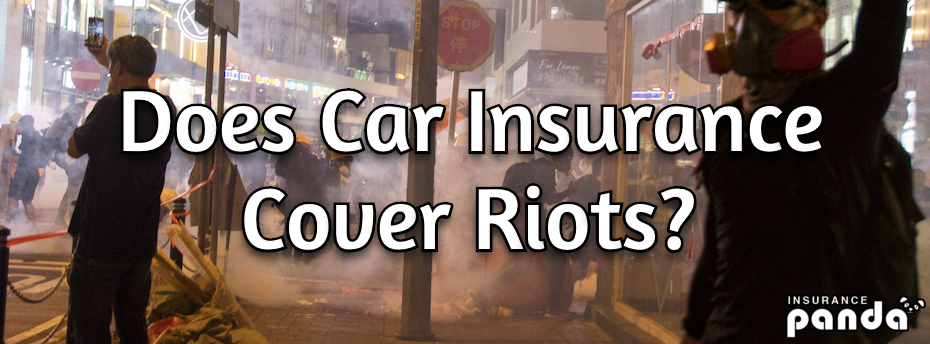 car insurance covers riots