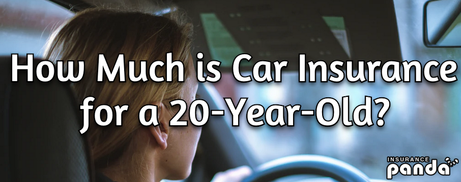 How Much is Car Insurance for a 20-Year-Old?