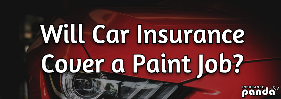 Will Car Insurance Cover a Paint Job?