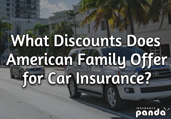 American Family car insurance discounts