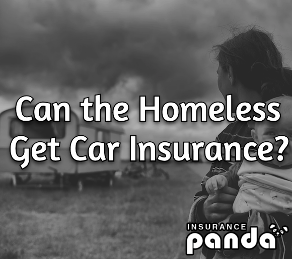 Can the Homeless Get Car Insurance