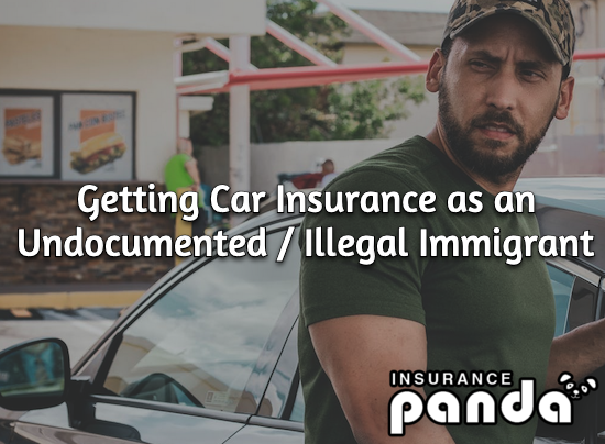 Getting Car Insurance as an Illegal or Undocumented Immigrant