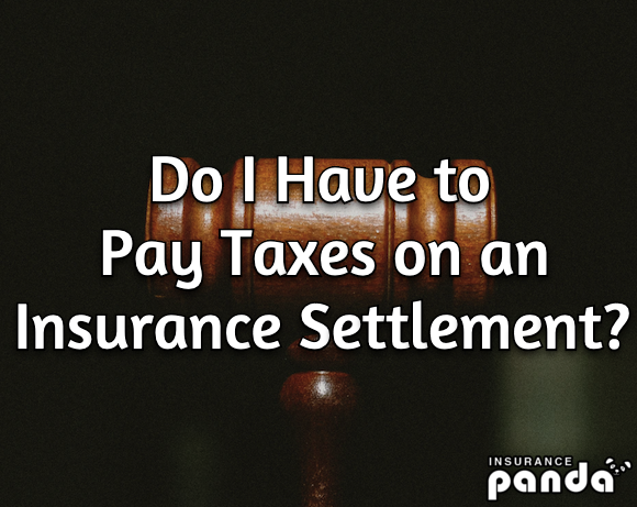 Do I Have to Pay Taxes on a Car Insurance Settlement