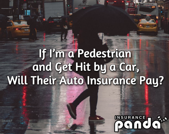If I'm a Pedestrian and Get Hit by a Car, Will Their Auto Insurance Pay