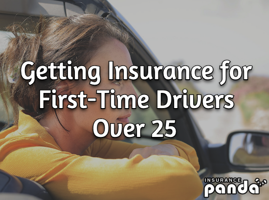 Getting Insurance for First-Time Drivers Over 25