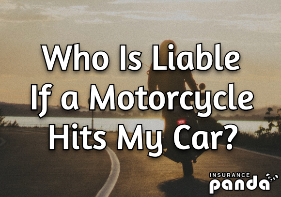 Who Is Liable if a Motorcycle Hits My Car