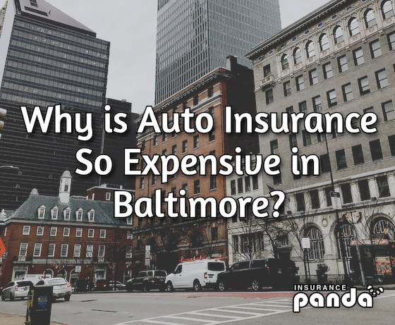 Why is Auto Insurance So Expensive in Baltimore?