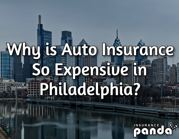 Why is Auto Insurance So Expensive in Philadelphia?