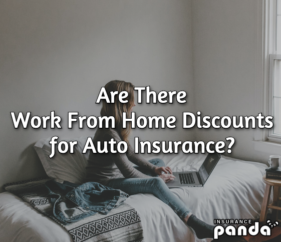 work from home auto insurance discounts
