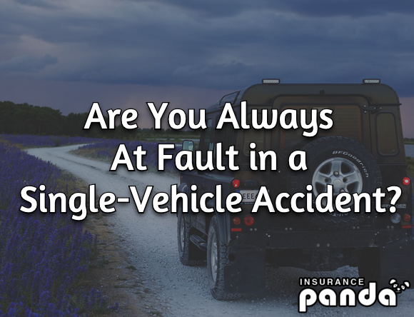 Are You Always At Fault in a Single-Vehicle Accident?