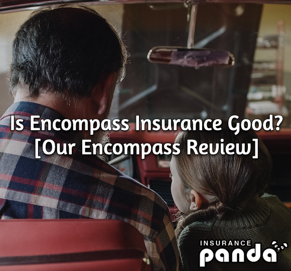 encompass insurance review