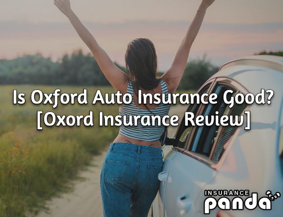 Is Oxford Auto Insurance Good?