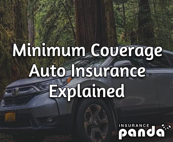 minimum coverage auto insurance explained
