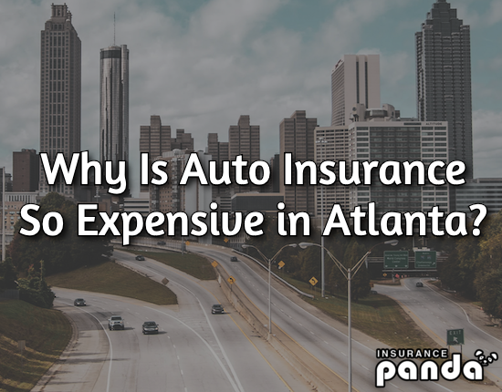 Why Is Auto Insurance So Expensive in Atlanta?