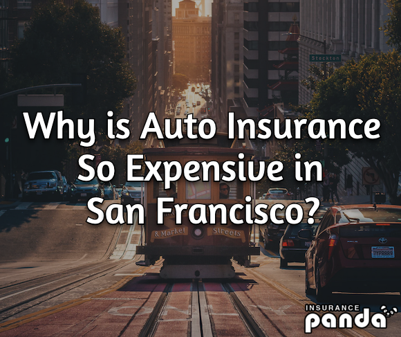Why is Auto Insurance So Expensive in San Francisco?