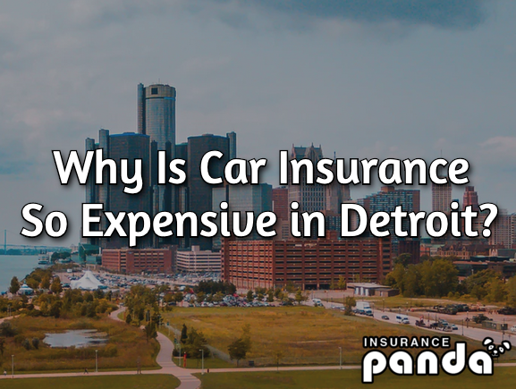 Why Is Car Insurance So Expensive in Detroit?
