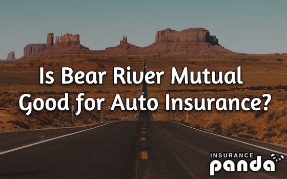 Is Bear River Good for Auto Insurance
