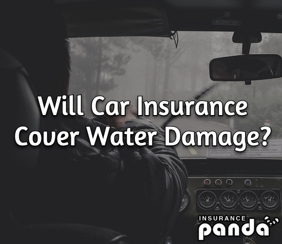 Will Car Insurance Cover Water Damage?
