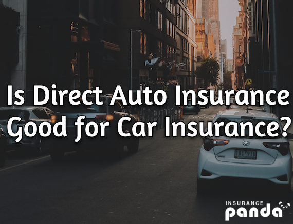 Is Direct Auto Good for Car Insurance