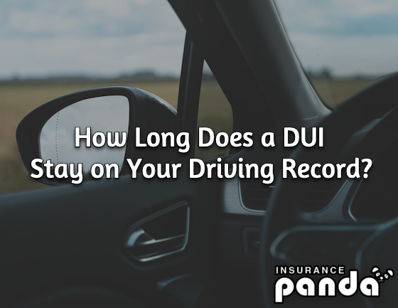 How Long Does a DUI Stay on Your Driving Record?
