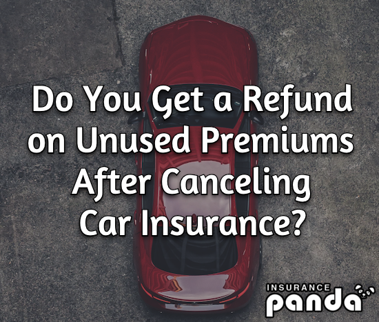 Do You Get a Refund on Unused Premiums After Canceling Car Insurance?
