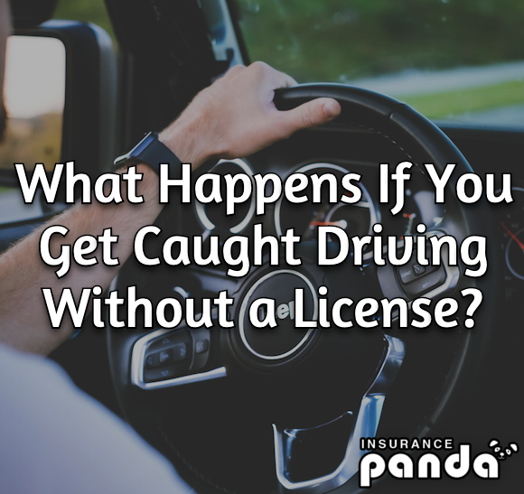 What Happens If You Get Caught Driving Without a License