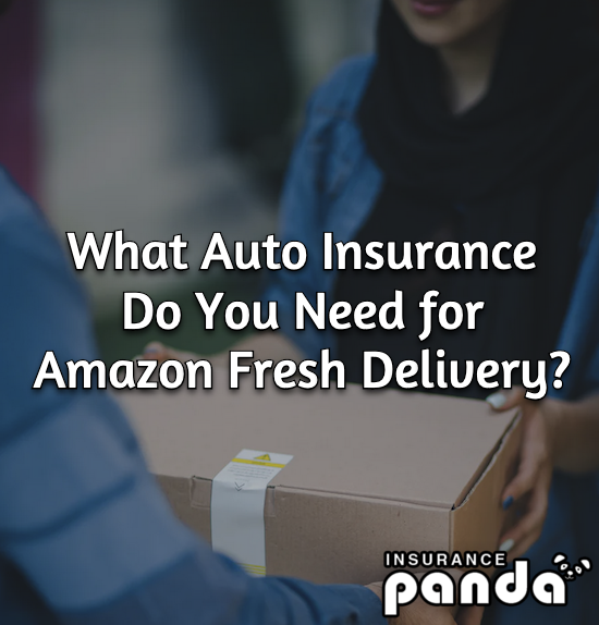 What Insurance Do You Need for Amazon Fresh Delivery?