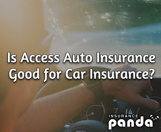 Is Access Auto Insurance Good for Car Insurance?