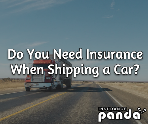 Do You Need Insurance When Shipping a Car?