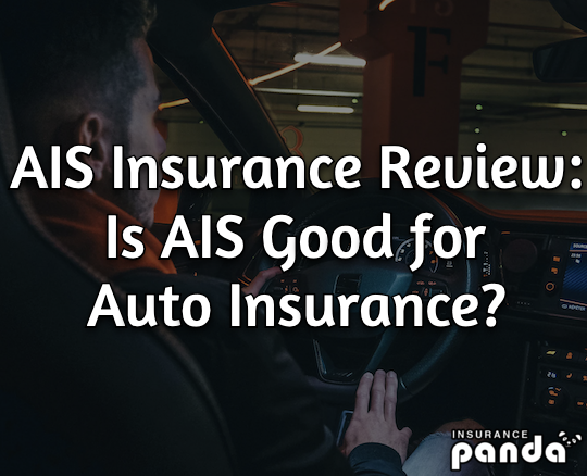 AIS Insurance Review: Is AIS Good for Auto Insurance?