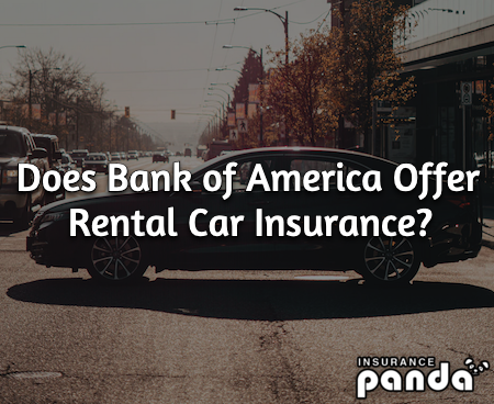 Does Bank of America Offer Rental Car Insurance?
