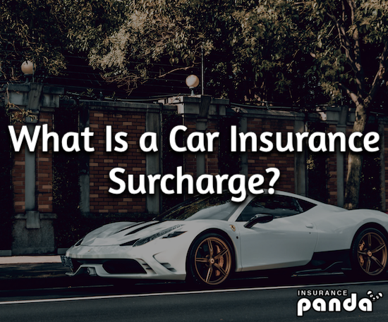 What Is a Car Insurance Surcharge?