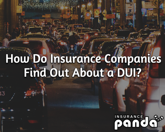 How Do Insurance Companies Find Out About a DUI?