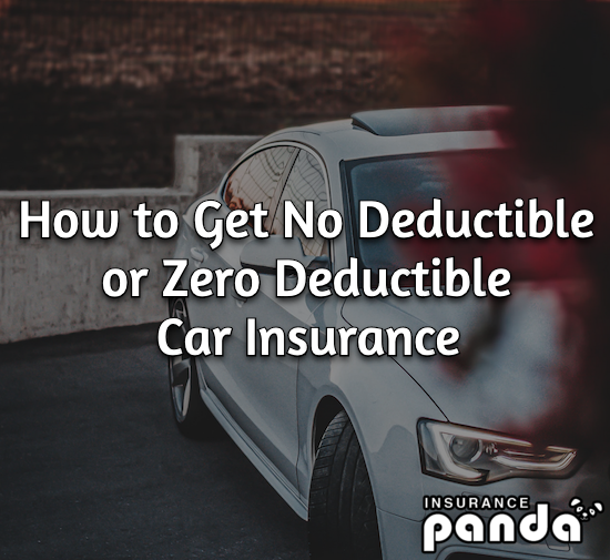 How to Get No Deductible / Zero Deductible Car Insurance