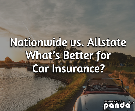 Nationwide vs. Allstate – What's Better for Car Insurance?
