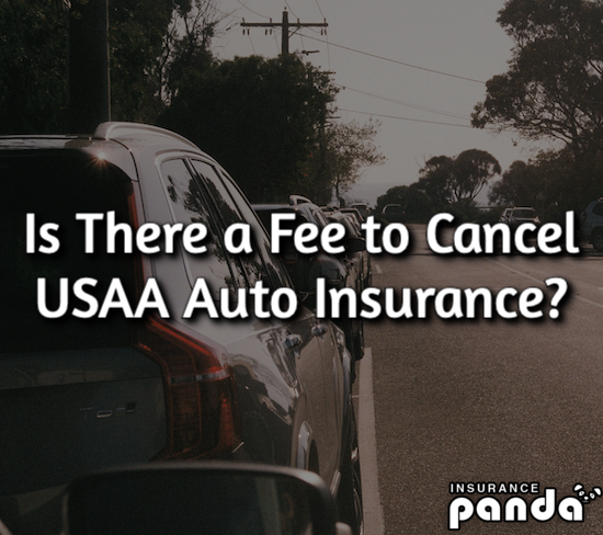Is There a Fee to Cancel USAA Auto Insurance?