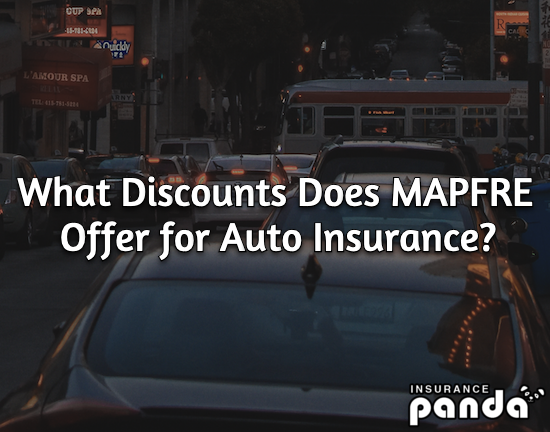What Discounts Does MAPFRE Offer for Auto Insurance?