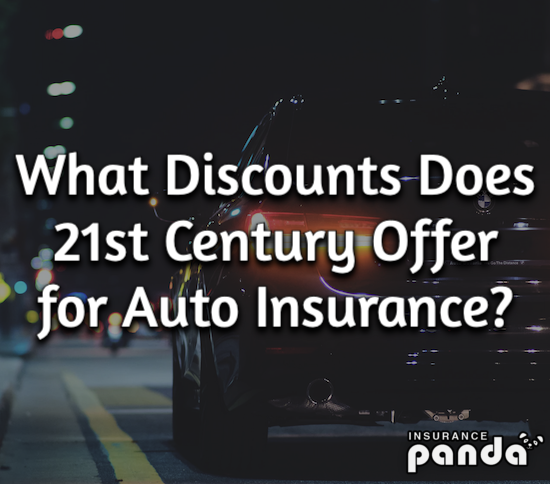 21st Century auto insurance discounts